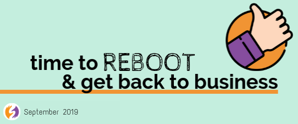 Time to Reboot and get back to business Great Girls Network September Newsletter